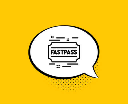 Fastpass line icon. Comic speech bubble. Amusement park ticket sign. Fast track symbol. Yellow background with chat bubble. Fastpass icon. Colorful banner. Vector