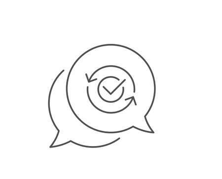 Approved line icon. Chat bubble design. Accepted or confirmed sign. Refresh symbol. Outline concept. Thin line approved icon. Vector Çizim