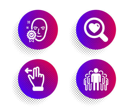 Face verified, Touchscreen gesture and Search love icons simple set. Halftone dots button. Group sign. Access granted, Slide left, Dating service. Managers. People set. Vector Ilustrace