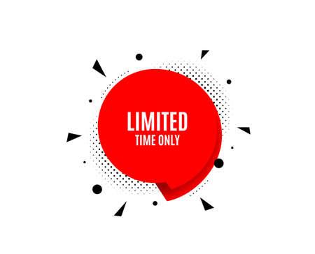 Limited time symbol. Banner badge, offer sticker. Special offer sign. Sale. Limited time banner. Sticker badge. Vector