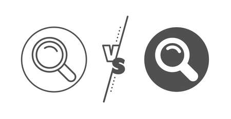 Magnifying glass sign. Versus concept. Search line icon. Enlarge tool symbol. Line vs classic search icon. Vector Illustration