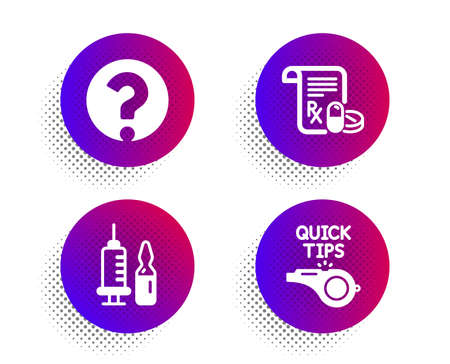 Medical vaccination, Medical prescription and Question mark icons simple set. Halftone dots button. Tutorials sign. Syringe vaccine, Medicine drugs, Ask support. Quick tips. Science set. Vector Çizim