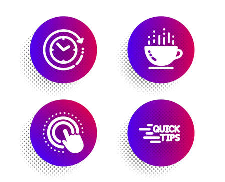 Click hand, Coffee cup and Time change icons simple set. Halftone dots button. Education sign. Touch gesture, Hot drink, Clock. Quick tips. Business set. Classic flat click hand icon. Vector