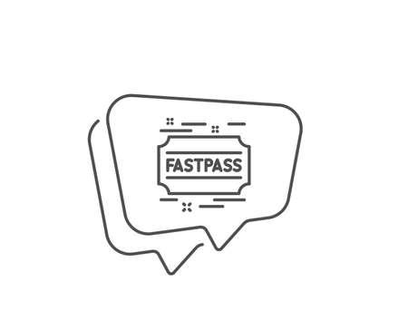 Fastpass line icon. Chat bubble design. Amusement park ticket sign. Fast track symbol. Outline concept. Thin line fastpass icon. Vector