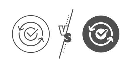 Accepted or confirmed sign. Versus concept. Approved line icon. Refresh symbol. Line vs classic approved icon. Vector