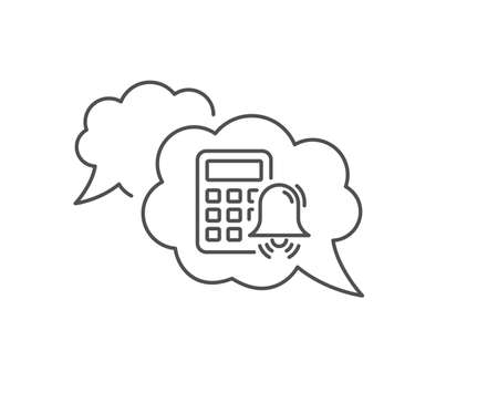Calculator alarm line icon. Chat bubble design. Accounting sign. Calculate finance symbol. Outline concept. Thin line calculator alarm icon. Vector
