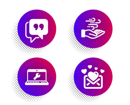 Laptop repair, Wind energy and Quote bubble icons simple set. Halftone dots button. Love mail sign. Computer service, Breeze power, Chat comment. Valentines letter. Business set. Vector Archivio Fotografico - 132260421