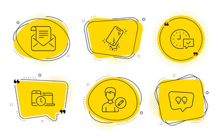 Edit person, Smartphone broken and Quote bubble signs. Chat bubbles. Select alarm, Time management and Mail newsletter line icons set. Time symbol, Laptop device, Open e-mail. Change user info. Vector