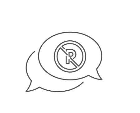 No parking line icon. Chat bubble design. Car park not allowed sign. Transport garage symbol. Outline concept. Thin line no parking icon. Vector Illustration