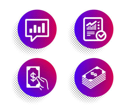 Checked calculation, Analytical chat and Receive money icons simple set. Halftone dots button. Dollar sign. Statistical data, Communication speech bubble, Cash payment. Usd currency. Vector