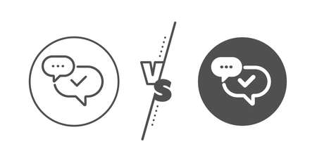 Approved sign. Versus concept. Check mark line icon. Speech bubble chat symbol. Line vs classic approved icon. Vector