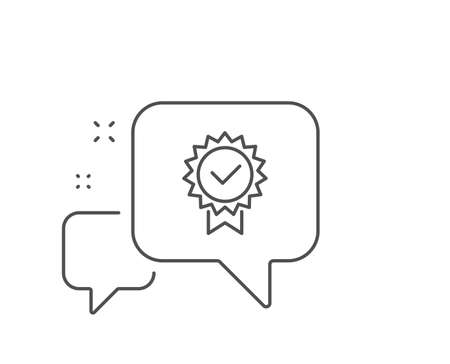 Certificate line icon. Chat bubble design. Verified award sign. Accepted or confirmed symbol. Outline concept. Thin line certificate icon. Vector Ilustração