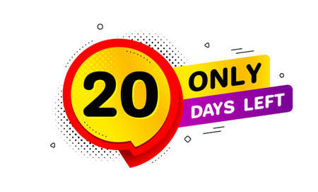 Twenty days left icon. Chat bubble badge. 20 days to go sign. Speech bubble banner. Price tag design. Promotion sale badge. Limited discounts. Vector  イラスト・ベクター素材