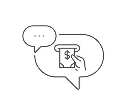 Cash money line icon. Chat bubble design. Banking currency sign. Dollar or USD symbol. ATM service. Outline concept. Thin line aTM service icon. Vector