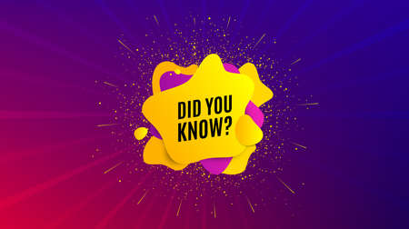 Did you know. Dynamic text shape. Special offer question sign. Interesting facts symbol. Geometric vector banner. Did you know text. Gradient shape badge. Colorful background. Vector
