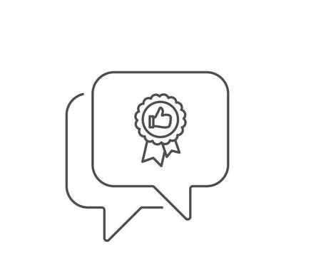 Positive feedback line icon. Chat bubble design. Award medal symbol. Reward sign. Outline concept. Thin line positive feedback icon. Vector Ilustração