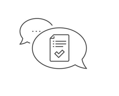 Approved checklist line icon. Chat bubble design. Accepted or confirmed sign. Report symbol. Outline concept. Thin line approved checklist icon. Vector