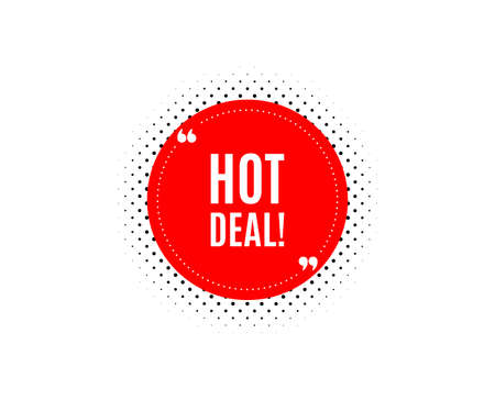 Hot deal. Banner badge, offer sticker. Special offer price sign. Advertising discounts symbol. Hot deal banner. Sticker badge. Vector