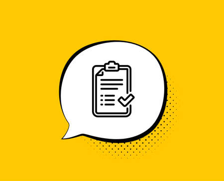 Approved checklist line icon. Comic speech bubble. Accepted or confirmed sign. Report symbol. Yellow background with chat bubble. Approved checklist icon. Colorful banner. Vector Illusztráció