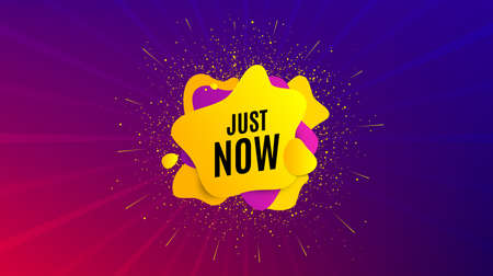 Just now symbol. Dynamic text shape. Special offer sign. Sale. Geometric vector banner. Just now text. Gradient shape badge. Colorful background. Vector