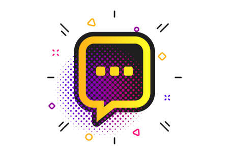 Chat sign icon. Halftone dots pattern. Speech bubble with three dots symbol. Communication chat bubble. Classic flat message icon. Vector Ilustração
