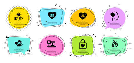 Man love, Dating chat and Friends chat line icons set. Chat bubbles with quotes. True love, Hold heart and Be mine signs. Wedding locker, Friend symbols. Romantic people, Sweet heart. Love set. Vector
