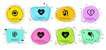 Hold heart, Love and Love you line icons set. Chat bubbles with quotes. Broken heart, Ask me and Valentine target signs. For ever symbol. Friendship, Sweetheart. Love set. Vector Illusztráció