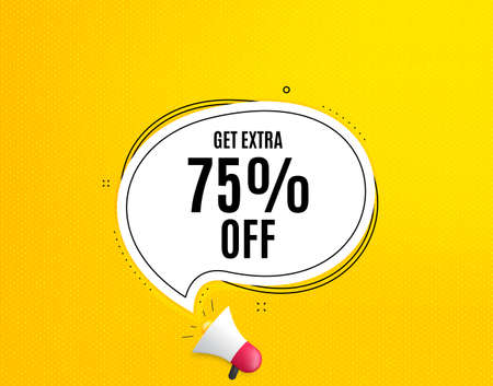 Get Extra 75% off Sale. Megaphone banner with chat bubble. Discount offer price sign. Special offer symbol. Save 75 percentages. Loudspeaker with speech bubble. Extra discount promotion text. Vector Ilustração