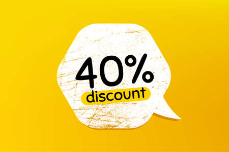 40% Discount. Banner with grunge speech bubble. Sale offer price sign. Special offer symbol. Chat bubble with scratches. Discount promotion text. Vector