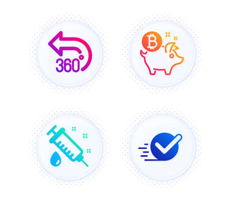 360 degrees, Medical syringe and Bitcoin coin icons simple set. Button with halftone dots. Checkbox sign. Full rotation, Vaccination, Piggy bank. Approved. Business set. Vector Stock Illustratie