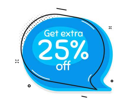 Get Extra 25% off Sale. Thought chat bubble. Discount offer price sign. Special offer symbol. Save 25 percentages. Speech bubble with lines. Extra discount promotion text. Vector