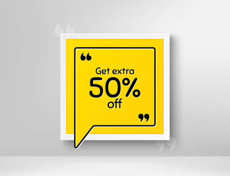 Get Extra 50% off Sale. Frame with thought bubble. Discount offer price sign. Special offer symbol. Save 50 percentages. Realistic frame and speech bubble. Banner with chat symbol and quotes. Vector