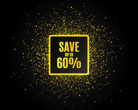 Save up to 60%. Golden glitter pattern. Discount Sale offer price sign. Special offer symbol. Black banner with golden sparkles. Discount promotion text. Gold glittering effect. Vector