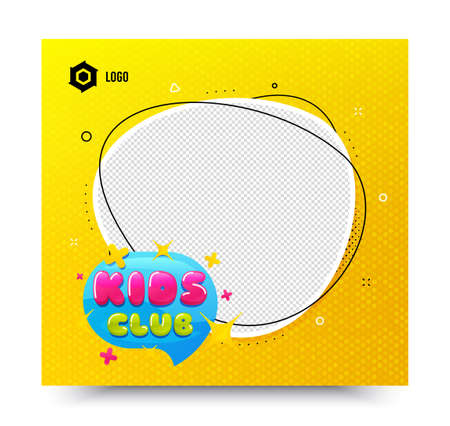 Kids club icon. Yellow banner template. Fun playing zone banner. Children games party area icon. Social media banner with chat bubble. Online shopping web template. Kids club promotion bubble. Vector