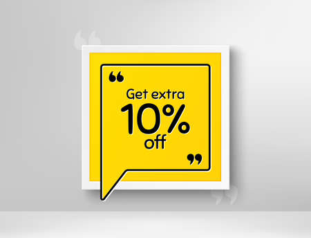 Get Extra 10% off Sale. Frame with thought bubble. Discount offer price sign. Special offer symbol. Save 10 percentages. Realistic frame and speech bubble. Banner with chat symbol and quotes. Vector