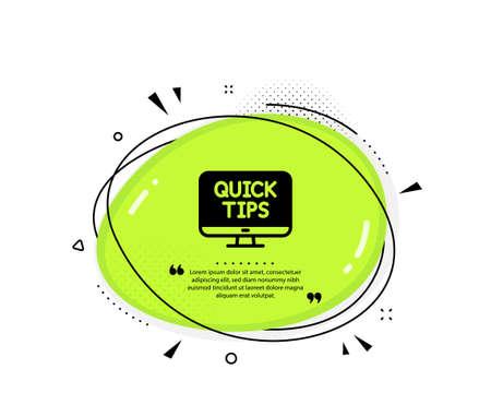 Quick tips icon. Quote speech bubble. Helpful tricks sign. Web tutorials symbol. Quotation marks. Classic web tutorials icon. Vector