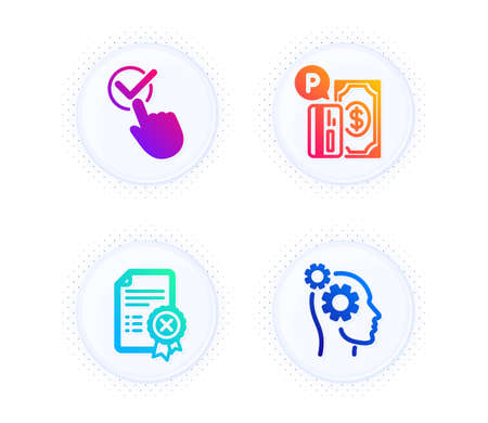 Parking payment, Reject certificate and Checkbox icons simple set. Button with halftone dots. Thoughts sign. Paid garage, Decline file, Approved. Business work. Technology set. Vector Ilustração
