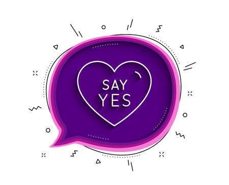 Say yes line icon. Chat bubble with shadow. Sweet heart sign. Wedding love symbol. Thin line say yes icon. Vector