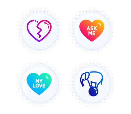 My love, Broken heart and Ask me icons simple set. Button with halftone dots. Elephant on ball sign. Sweet heart, Love end, Circus show. Holidays set. Gradient flat my love icon. Vector