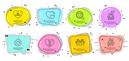 Dating chat, Hearts and Search love signs. Speech bubbles with quotes. Break up, Be good and Friendship line icons set. Love, Hold heart symbols. Divorce, Trust friends. Love set. Vector