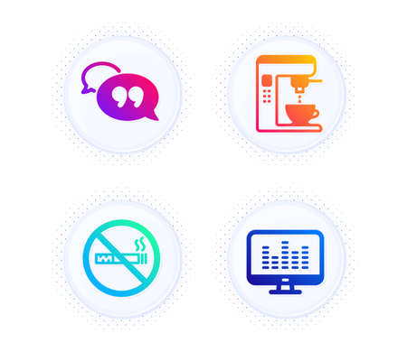 Coffee maker, No smoking and Quote bubble icons simple set. Button with halftone dots. Music making sign. Tea machine, Stop smoke, Chat comment. Dj app. Business set. Vector