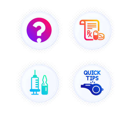 Medical vaccination, Medical prescription and Question mark icons simple set. Button with halftone dots. Tutorials sign. Syringe vaccine, Medicine drugs, Ask support. Quick tips. Science set. Vector