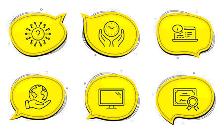 Monitor sign. Diploma certificate, save planet chat bubbles. Safe time, Question mark and Online documentation line icons set. Hold clock, Quiz chat, Web engineering. Computer component. Vector