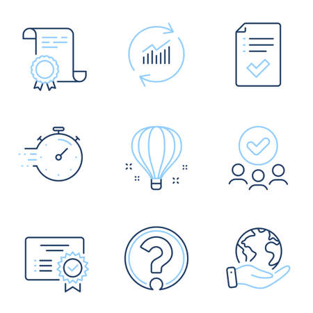 Question mark, Timer and Update data line icons set. Diploma certificate, save planet, group of people. Certificate, Approved checklist and Air balloon signs. Vector Ilustracja