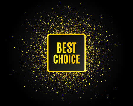 Best choice. Golden glitter pattern. Special offer Sale sign. Advertising Discounts symbol. Black banner with golden sparkles. Best choice promotion text. Gold glittering effect. Vector