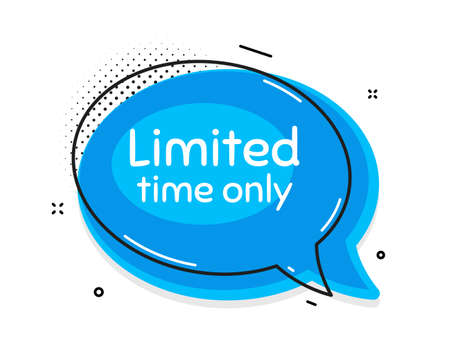 Limited time symbol. Thought chat bubble. Special offer sign. Sale. Speech bubble with lines. Limited time promotion text. Vector