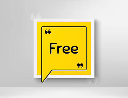 Free symbol. Frame with thought bubble. Special offer sign. Sale. Realistic frame and speech bubble. Banner with chat symbol and quotes. Free promotion text. Quotation marks. Vector