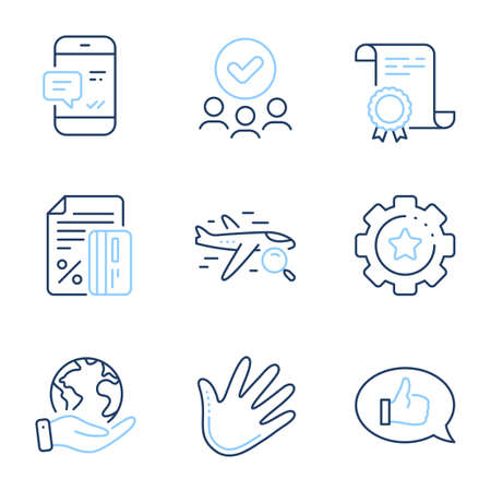 Settings gear, Smartphone notification and Feedback line icons set. Diploma certificate, save planet, group of people. Credit card, Hand and Search flight signs. Vector