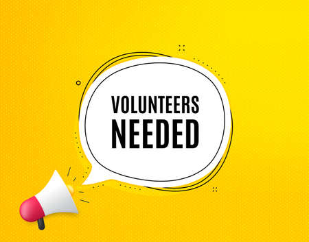 Volunteers needed. Megaphone banner with chat bubble. Volunteering service sign. Charity work symbol. Loudspeaker with speech bubble. Volunteers needed promotion text. Social Media banner. Vector