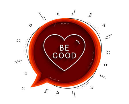 Be good line icon. Chat bubble with shadow. Sweet heart sign. Valentine day love symbol. Thin line be good icon. Vector